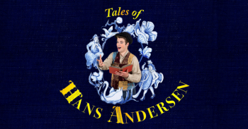 The Tales of Hans Andersen - A Musical Fantasy - May 23rd - May 31st