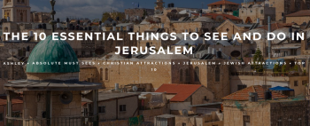 10 ESSENTIAL Jerusalem must-sees and dos