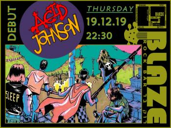 Acid Johnson - Debut Performance! tonight at Blaze Rock Bar