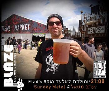 Elad's BDAY & Sunday Metal at Blaze Rock Bar