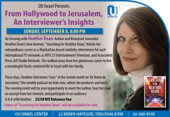 """From Hollywood to Jerusalem, An Interviewer's Insights.""An Evening with Heather Dean."