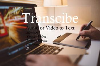 Transcribe Audio and Video toText