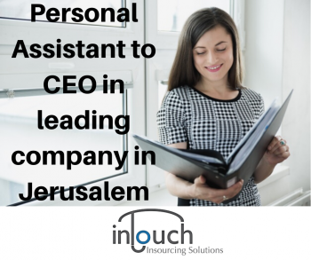 Personal Assistant to CEO in leading company in Jerusalem