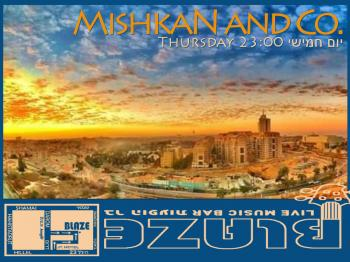 MishkaN and Co. at Blaze Rock Bar!