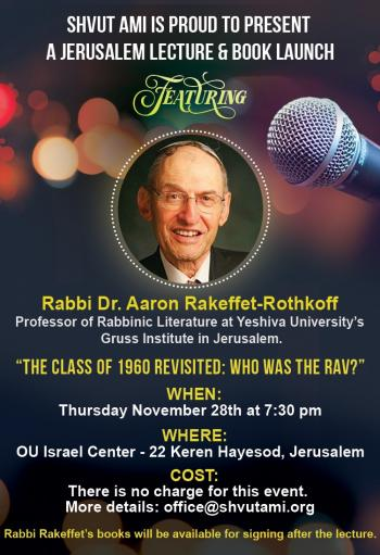 Rabbi Rakeffet - Lecture on the Rav