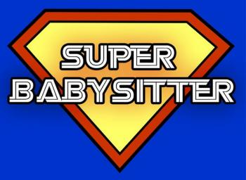 Wanted: a Super-babysitter!