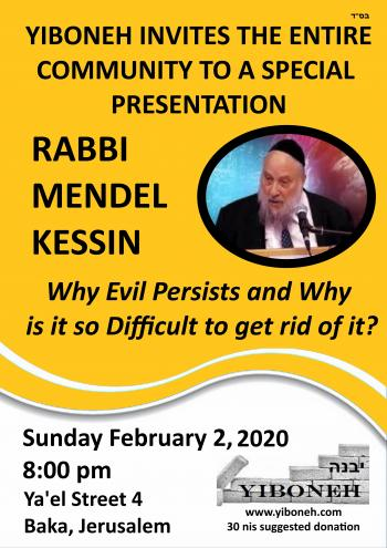 Rabbi Mendel Kessin: Why Evil Persists and Why is it so Difficult to get rid of it?