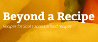 Beyond a Recipe | Recipes for Soul success