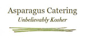 Asparagus Catering- Unbelievably Kosher Gourmet!